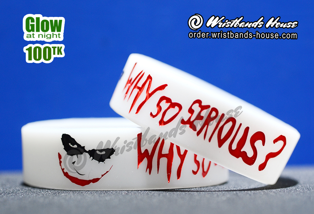 Why So Serious White Glow 3/4 Inch