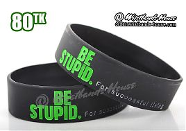 Be Stupid Green 3/4 Inch